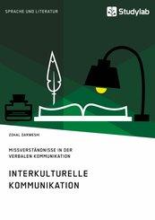 Interkulturelle Kommunikation. Missverständnisse in der verbalen Kommunikation (eBook, PDF/ePUB)