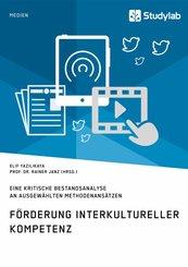 Förderung interkultureller Kompetenz. Eine kritische Bestandsanalyse an ausgewählten Methodenansätzen (eBook, PDF/ePUB)