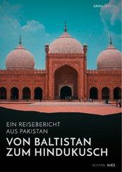 Von Baltistan zum Hindukusch. Ein Reisebericht aus Pakistan (eBook, PDF/ePUB)