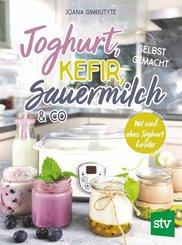 Joghurt, Kefir, Sauermilch & Co selbst gemacht (eBook, ePUB)