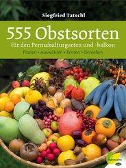 555 Obstsorten für den Permakulturgarten und -balkon (eBook, ePUB)