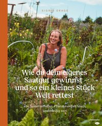 Wie du dein eigenes Saatgut gewinnst - und so ein kleines Stück Welt rettest (eBook, ePUB)