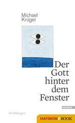 Der Gott hinter dem Fenster (eBook, ePUB)