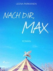 Nach dir, Max (eBook, ePUB)