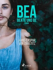 Bea, beate und Be (eBook, ePUB)