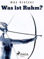 Was ist Ruhm? (eBook, ePUB)