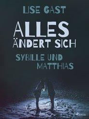 Alles ändert sich - Sybille und Matthias (eBook, ePUB)