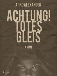 Achtung! Totes Gleis (eBook, ePUB)