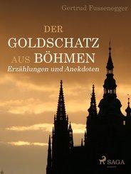 Der Goldschatz aus Böhmen - Erzählungen und Anekdoten (eBook, ePUB)