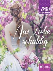 Aus Liebe schuldig (eBook, ePUB)