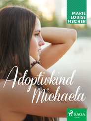 Adoptivkind Michaela (eBook, ePUB)