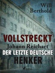 Vollstreckt -  Johann Reichart, der letzte deutsche Henker (eBook, ePUB)