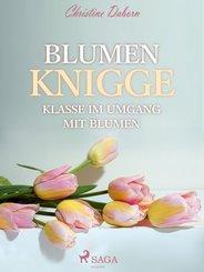 Blumen Knigge - Klasse im Umgang mit Blumen (eBook, ePUB)