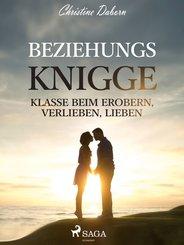 Beziehungs-Knigge - Klasse beim Erobern, Verlieben, Lieben (eBook, ePUB)