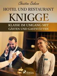 Hotel- und Restaurant-Knigge - Klasse im Umgang mit Gästen und Gaststätten (eBook, ePUB)