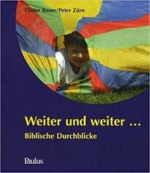 Weiter und weiter...: Biblische Durchblicke