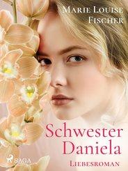 Schwester Daniela - Liebesroman (eBook, ePUB)