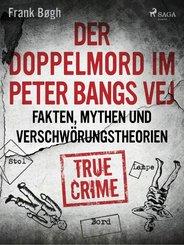 Der Doppelmord im Peter Bangs Vej: Fakten, Mythen und Verschwörungstheorien (eBook, ePUB)