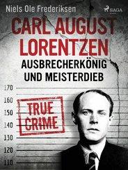 Carl August Lorentzen: Ausbrecherkönig und Meisterdieb (eBook, ePUB)