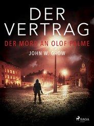 Der Vertrag - Der Mord an Olof Palme (eBook, ePUB)