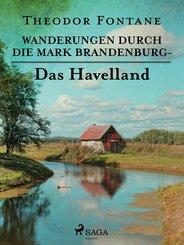 Wanderungen durch die Mark Brandenburg - Das Havelland (eBook, ePUB)