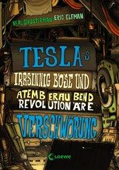 Teslas irrsinnig böse und atemberaubend revolutionäre Verschwörung (eBook, ePUB)