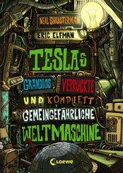 Teslas grandios verrückte und komplett gemeingefährliche Weltmaschine (eBook, ePUB)
