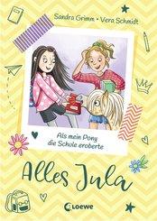 Alles Jula 2 - Als mein Pony die Schule eroberte (eBook, ePUB)