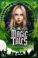 Magic Tales - Wachgeküsst im Morgengrauen (eBook, ePUB)