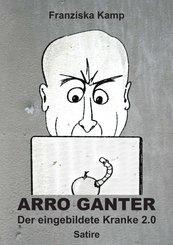 Arro Ganter - Der eingebildete Kranke 2.0 (eBook, ePUB)