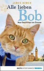 Alle lieben Bob - Neue Geschichten vom Streuner (eBook, ePUB)