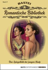 Romantische Bibliothek - Folge 17 (eBook, ePUB)