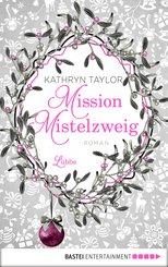 Mission Mistelzweig (eBook, ePUB)