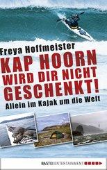 Kap Hoorn wird dir nicht geschenkt! (eBook, ePUB)