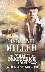 Die McKettrick-Saga - Wild wie ein Mustang (eBook, ePUB)