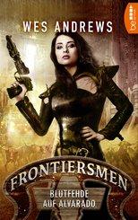 Frontiersmen: Blutfehde auf Alvarado (eBook, ePUB)