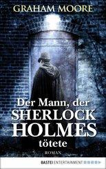 Der Mann, der Sherlock Holmes tötete (eBook, ePUB)