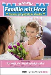 Familie mit Herz 17 - Familienroman (eBook, ePUB)