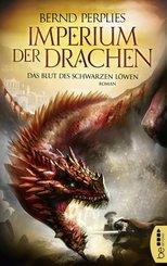 Imperium der Drachen - Das Blut des Schwarzen Löwen (eBook, ePUB)