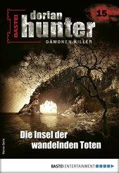 Dorian Hunter 15 - Horror-Serie (eBook, ePUB)