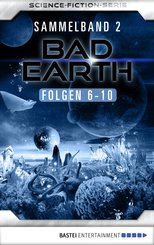 Bad Earth Sammelband 2 - Science-Ficiton-Serie (eBook, ePUB)
