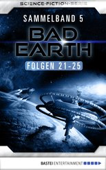 Bad Earth Sammelband 5 - Science-Fiction-Serie (eBook, ePUB)