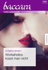 Workaholics küsst man nicht (eBook, ePUB)