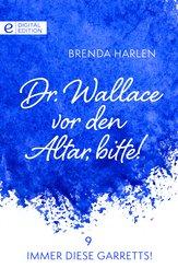 Dr. Wallace vor den Altar, bitte! (eBook, ePUB)