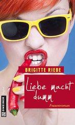 Liebe macht dumm (eBook, ePUB)