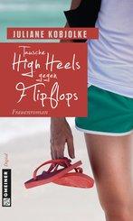 Tausche High Heels gegen Flipflops (eBook, ePUB)