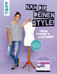 Näh dir deinen Style! Young Fashion & Accessoires. (eBook, PDF)
