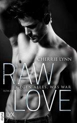 Raw Love - Gegen alles, was war (eBook, ePUB)