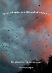Wenn ich sterbe, mein König, denk' an mich ... (eBook, ePUB)
