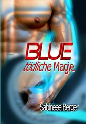 Blue - tödliche Magie (eBook, ePUB)